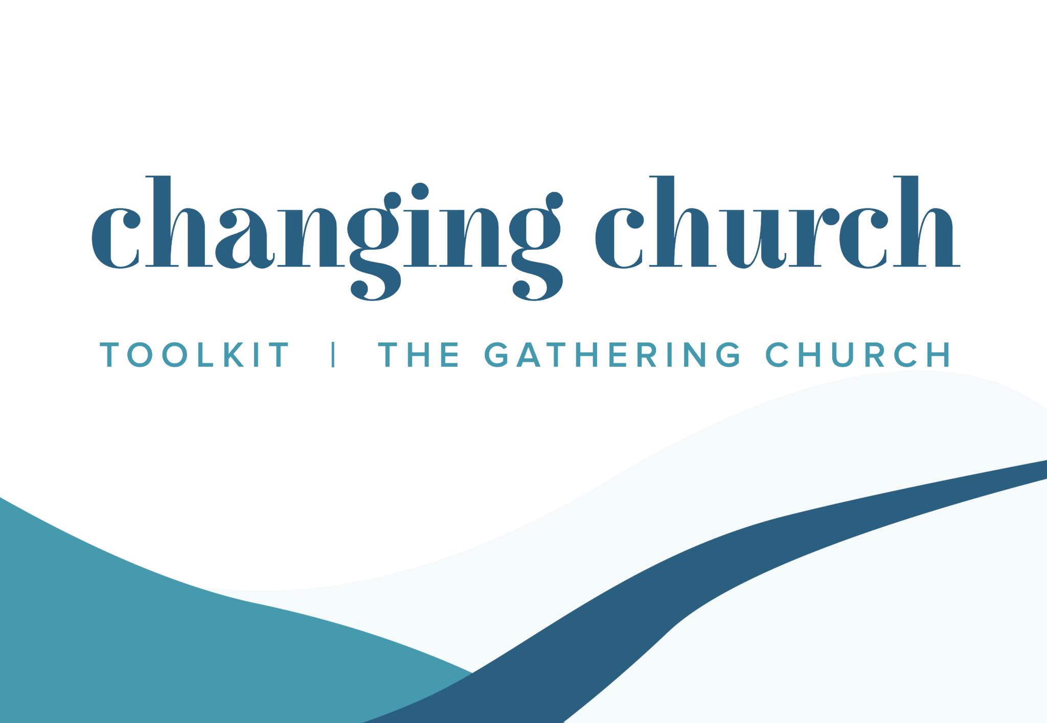 Changing Church Toolkit Gathering church