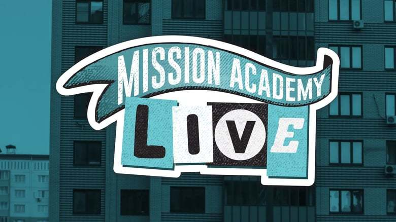 Mission Academy Live