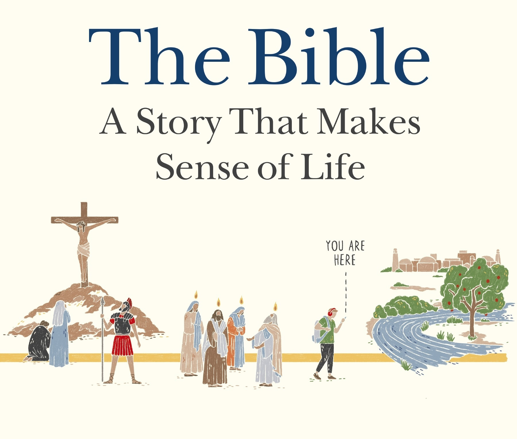 The Bible a story that makes sense of life cropped