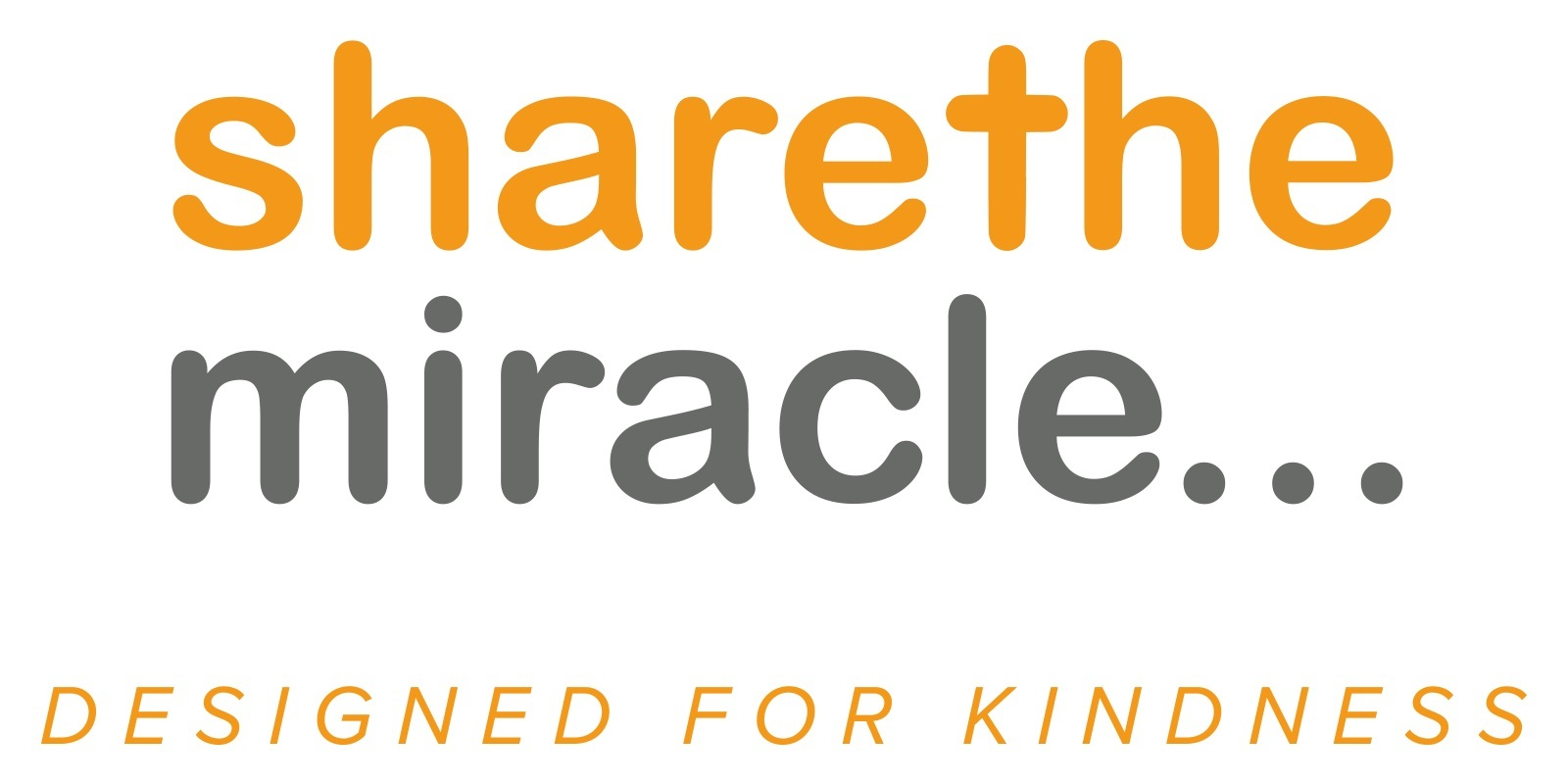Share the miracle designed for kindness